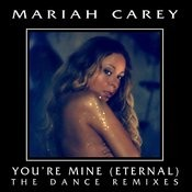 You're Mine (Eternal) (The Dance Remixes) Songs
