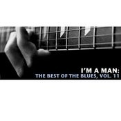 I'm A Man: The Best Of The Blues, Vol. 11 Songs
