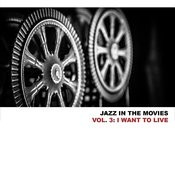 Jazz In The Movies, Vol. 3: I Want To Live Songs