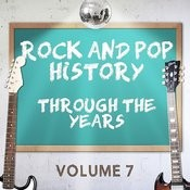 Rock And Pop History Through The Years, Vol. 7 Songs