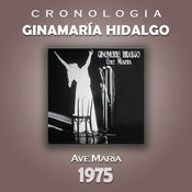 Ginamaría Hidalgo Cronología - Ave María (1975) Songs
