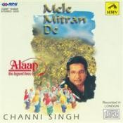 Mele Mitran De Alaap Channi Singh Songs