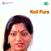 Koil Pura Songs