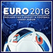 Euro 2016 England Fan's Medley And Football Chants Album Songs
