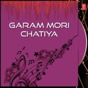 Garam Mori Chatiya Songs