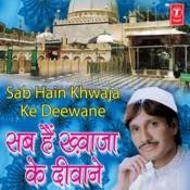 Sab Hain Khwaza Ke Deewane Songs