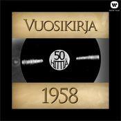Vuosikirja 1958 - 50 hittiä Songs
