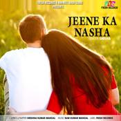 Jeene Ka Nasha Songs