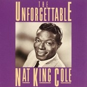 The Unforgettable Nat King Cole (Remastered) Songs