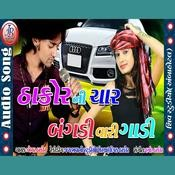 Thakor Ni Char Bagdi Vadi Gadi Songs