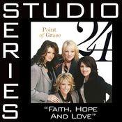 Faith, Hope And Love [Studio Series Performance Track] Songs