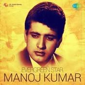Evergreen Star - Manoj Kumar Songs