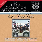 La Gran Coleccion Del 60 Aniversario CBS - Los Teen Tops Songs