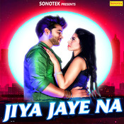 Jiya Jaye Na Song