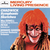Chadwick: Symphonic Sketches/MacDowell: Suite for Large Orchestra/Sinfonia in G Songs