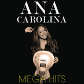 Mega Hits Ana Carolina Songs