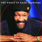 The World Of Hank Crawford Songs