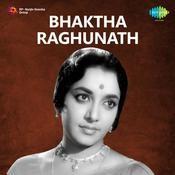 Bhaktha Raghunath Songs