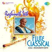 Raghunath Seth Flute Classical Songs