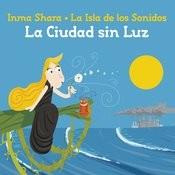 La Isla De Los Sonidos: La Ciudad Sin Luz Songs