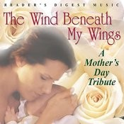 Reader's Digest Music: The Wind Beneath My Wings - A Mother's Day Tribute Songs