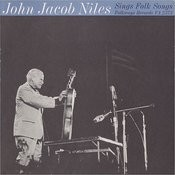 John Jacob Niles Sings Folk Songs Songs