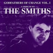 Godfathers Of Change - A Tribute To The Smiths  Vol. 1 Songs