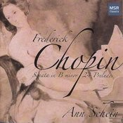 Chopin: Sonata No. 3 in B Minor, 24 Preludes Songs