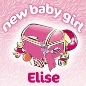New Baby Girl Elise Songs