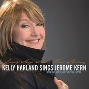 Long Ago and Far Away - Kelly Harland Sings Jerome Kern Songs