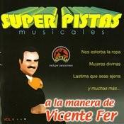 Super Pistas: A La Manera De Vicente Fer Songs