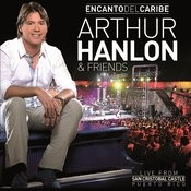 Encanto Del Caribe Arthur Hanlon & Friends (Live From San Cristobal Castle, Puerto Rico/2011) Songs