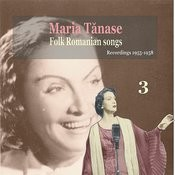 Maria Tanase, Vol.3: Folk Romanian Songs - Recordings 1955-1958 Songs