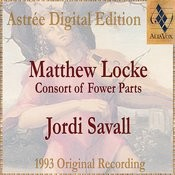 Matthew Locke: The Consort Of Fower Parts (Suites I To Vi) Songs