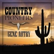 Country Pioneers - Gene Autry Songs