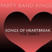 Songs Of Heartbreak - The 2000's Songs