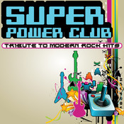 Super Power Club: 8-Bit Tribute To Modern Rock Hits Songs