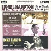 Three Classic Albums Plus (Gene Krupa, Lionel Hampton, Teddy Wilson / Lionel Hampton & His Giants / 1954 Apollo Hall Concert) Songs