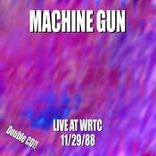 Machine Gun Live At Wrtc 11/29/88 Songs