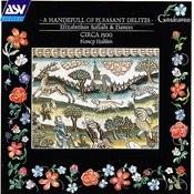 A Handefull of Pleasant Delites: Elizabethan Ballads and Dances Songs