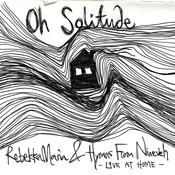 Oh Solitude (Live At Home) Songs