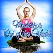 Meditation Out Of This World Songs
