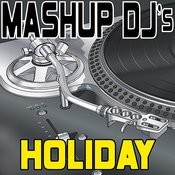 Holiday (Remix Tools For Mash-Ups) Songs