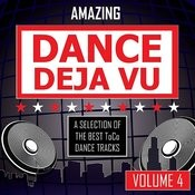 Amazing Dance Deja Vu - Vol. 4 Songs