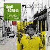 Virgil Thomson: Chamber Works Songs