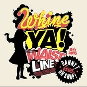 Whine Ya Waistline Songs