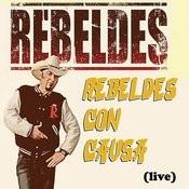 Rebeldes Con Causa (Live) Songs