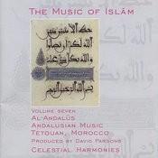The Music Of Islam, Vol. 7: Al-Andalus, Andalusian Music, Tetouan, Morocco Songs