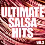 Ultimate Salsa Hits Vol. 3 Songs