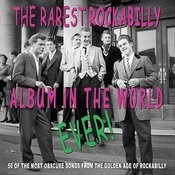 The Rarest Rockabilly Album In The World Ever Songs